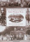 South Shropshire's First World War, by Derek Beattie